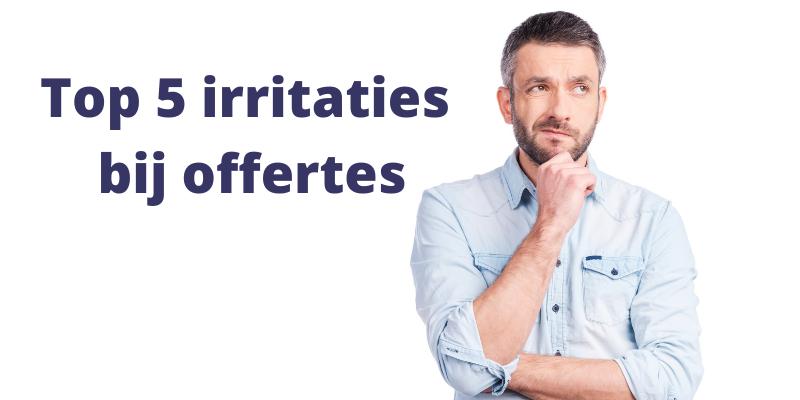 irritaties bij offertes top 5